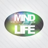 stock photo of positive negative  - A negative mind will never give you a positive life - JPG
