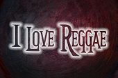 foto of reggae  - I Love Reggae Concept text on background - JPG
