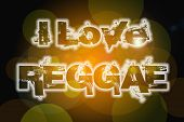 picture of reggae  - I Love Reggae Concept text on background - JPG