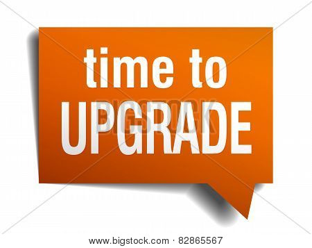 Time To Upgrade Orange Speech Bubble Isolated On White
