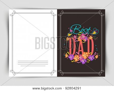 Creative greeting card with stylish text Best Dad decorated with beautiful flowers for Happy Father's Day celebration.