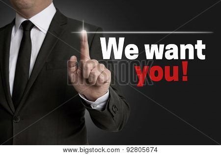 We Want You Touchscreen Is Served By Businessman