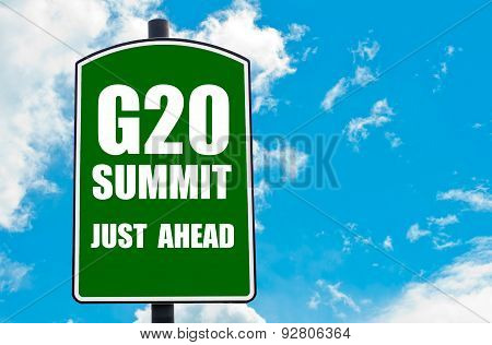 G20 Summit Just Ahead Written On Green Road Sign
