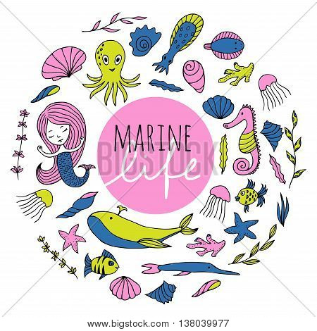 Marine animals plants and mermaid are arranged in a circle. The inscription Marine life . Vector image drawn by hand in cartoon style.