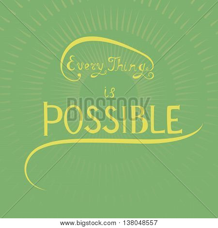 Hand Drawing Inspirational Phrase Made in Capital and Cursive Writing. Vector EPS10