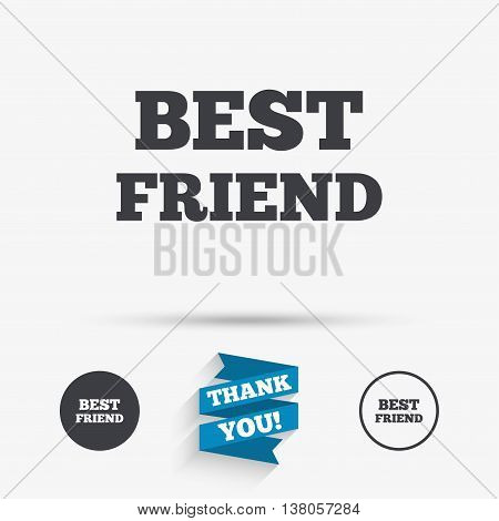 Best friend sign icon. Award symbol. Flat icons. Buttons with icons. Thank you ribbon. Vector