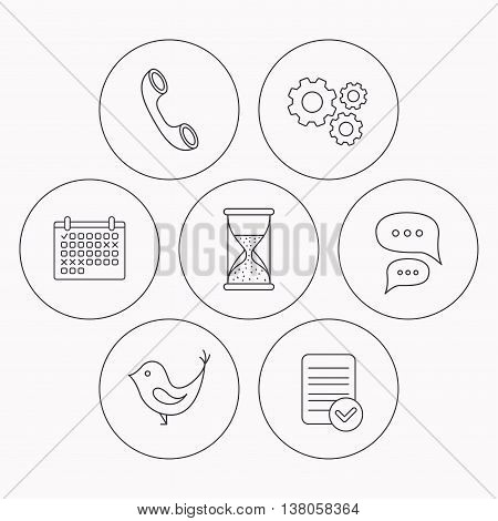 Chat, bird and phone call icons. Hourglass linear sign. Check file, calendar and cogwheel icons. Vector