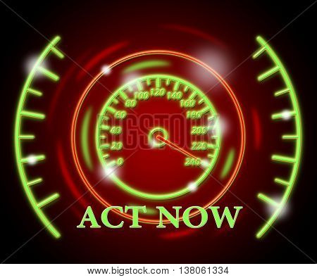 Act Now Represents At This Time And Active