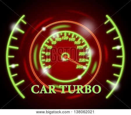 Car Turbo Means High Speed And Auto