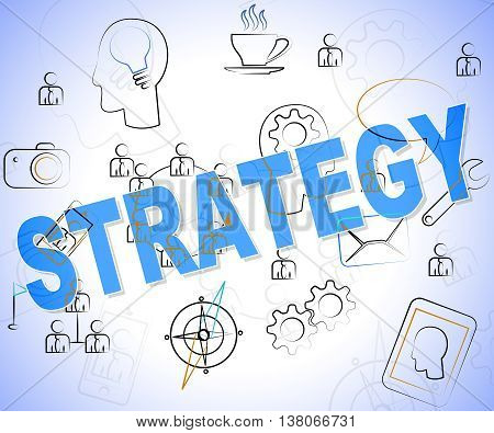 Strategy Word Indicates Strategic Planning And Strategies