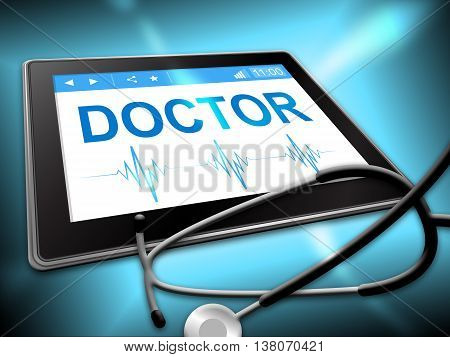 Doctor Tablet Shows General Practitioner And Computing