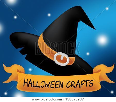 Halloween Crafts Means Trick Or Treat And Art