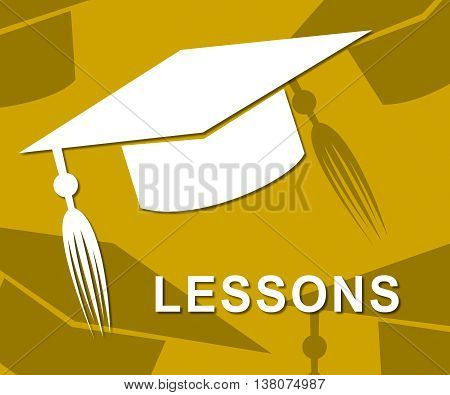 Lessons Mortarboard Represents Lectures Seminar And Sessions