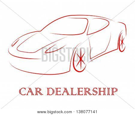 Car Dealership Represents Business Concern And Automobile