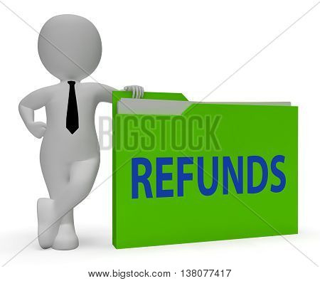 Refunds Folder Means Money Back And Administration 3D Rendering