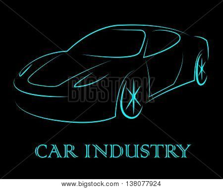 Car Industry Indicates Industrial Transport And Motor