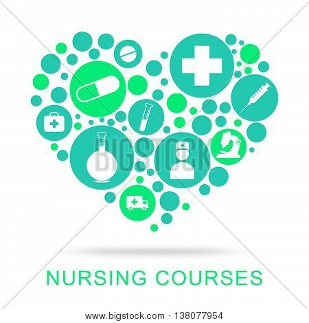 Nursing Courses Indicates Nurse Job And Caregiver