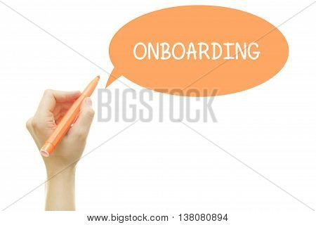 Woman hand writing ONBOARDING with a marker isolated on white.