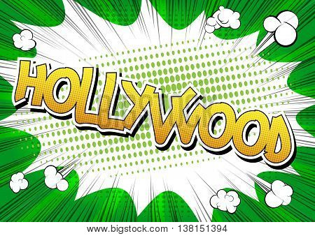 Hollywood - Comic book style word on comic book abstract background.