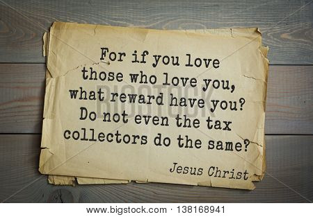 Jesus quote on old paper background. For if you love those who love you, what reward have you? Do not even the tax collectors do the same?