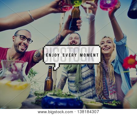 Enjoy Every Moment Enjoyment Happiness Joy Concept