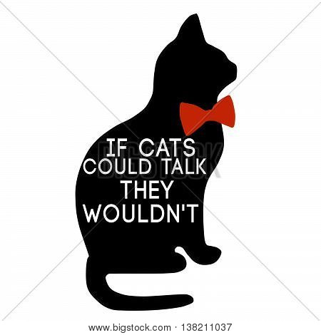 Silhouette of black cat and quotation on white background