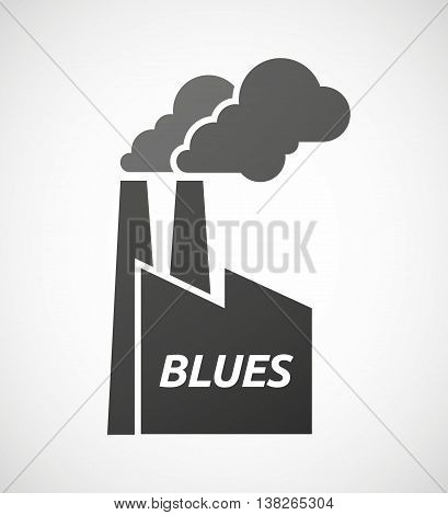 Isolated Industrial Factory Icon With    The Text Blues