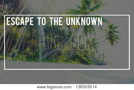 Escape To The Unknown Nature Ecology Global Journey Concept
