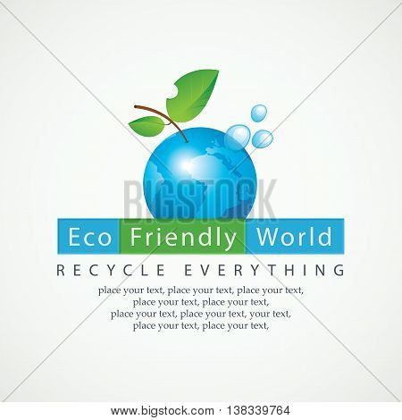 Planet Earth in the spray of clean water and the inscription Eco Friendly World and recycle everything