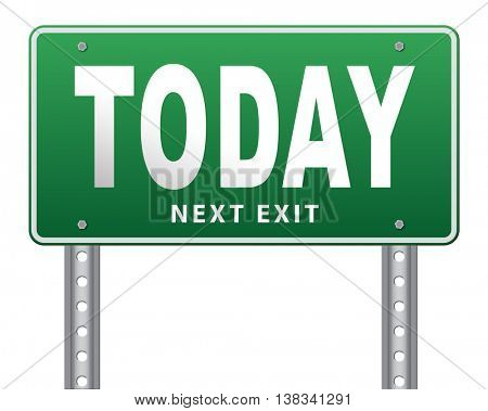 today concert event or theatre data playing and now available data program schedule road sign, 3D illustration, isolated, on white