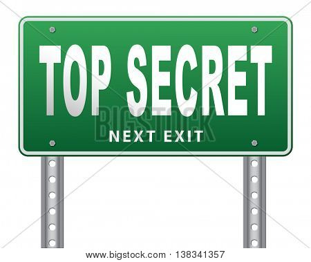 top secret confidential and classified information private property or information road sign, 3D illustration, isolated, on white
