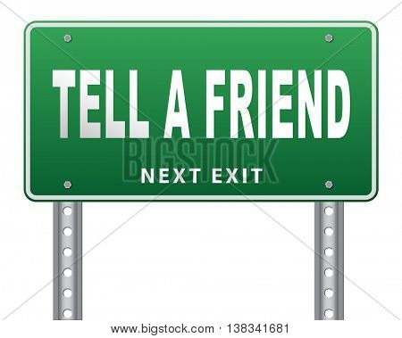 tell a friend share this information and recommend website or site spread the word road sign billboard 3D illustration, isolated, on white