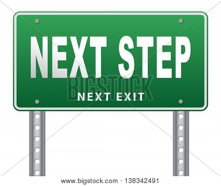 next step move or level road sign billboard. 3D illustration, isolated, on white