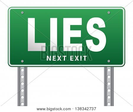 Lies breaking promise break promises cheating and deception lying, road sign billboard. 3D illustration, isolated, on white
