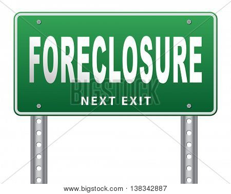 foreclosure auction notice mortgage house loan paying money costs back to bank to avoid foreclosures and repossession problems billboard sign 3D illustration, isolated, on white