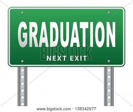 Graduation day at college high school or university, road sign billboard. 3D illustration, isolated, on white
