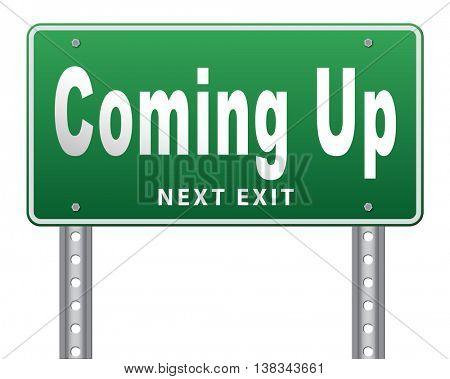 Coming up or soon expecting in the near future, road sign billboard event or gig announcement. 3D illustration, isolated, on white