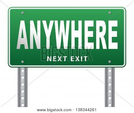 anywhere to travel the world be free your choice of destination, road sign billboard. 3D illustration, isolated, on white