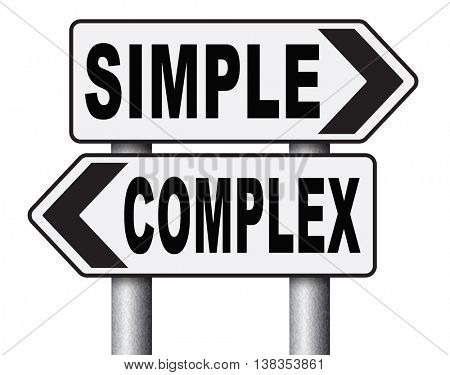 simple or complex keep it easy or simplify solve difficult problems with simplicity or complex solution no difficulty 3D illustration, isolated, on white