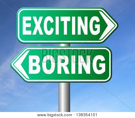 exciting or boring go for thrilling adventure and not for dull routine 3D illustration, isolated, on white
