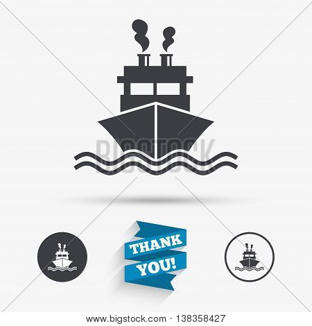 Ship or boat sign icon. Shipping delivery symbol. Smoke from chimneys or pipes. Flat icons. Buttons with icons. Thank you ribbon. Vector