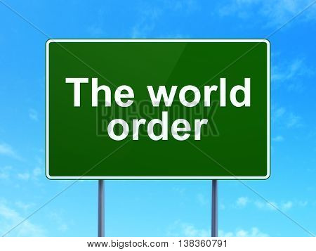 Political concept: The World Order on green road highway sign, clear blue sky background, 3D rendering