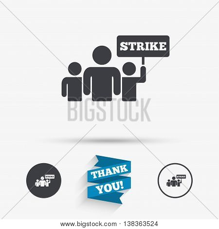 Strike sign icon. Group of people symbol. Industrial action. People holding protest banner. Flat icons. Buttons with icons. Thank you ribbon. Vector