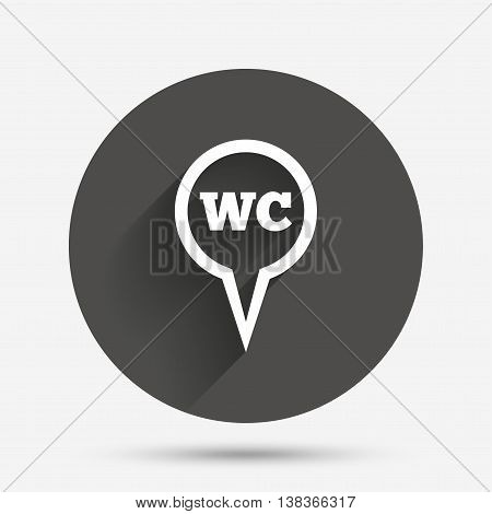 WC Toilet sign icon. Restroom or lavatory map pointer symbol. Circle flat button with shadow. Vector