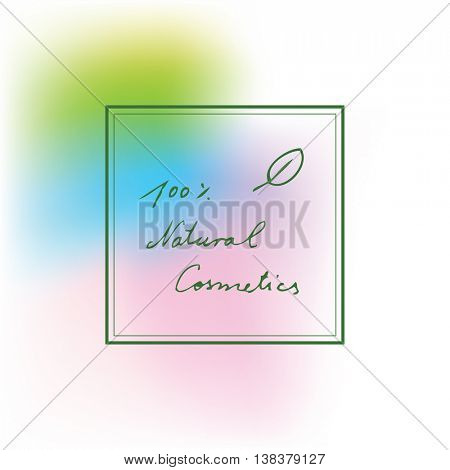 Natural cosmetics - background, label, sticker, sign