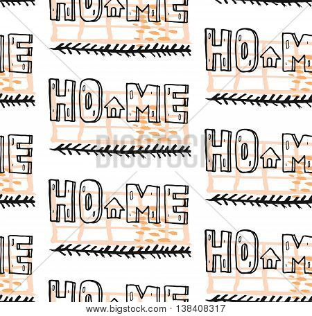 Hand drawn vector graphic seamless pattern of Home lettering.Design for home decorpapertextilewallpaperinvitation card background.Sweet home decoration.Interior design element