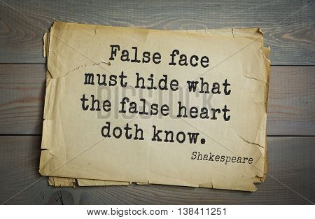 English writer and dramatist William Shakespeare quote. False face must hide what the false heart doth know.