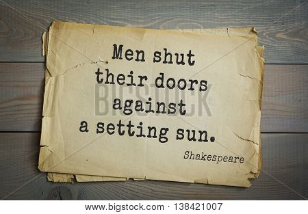 English writer and dramatist William Shakespeare quote. Men shut their doors against a setting sun.
