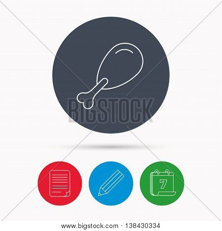 Chicken leg icon. Drumstick sign. Bird meat symbol. Calendar, pencil or edit and document file signs. Vector