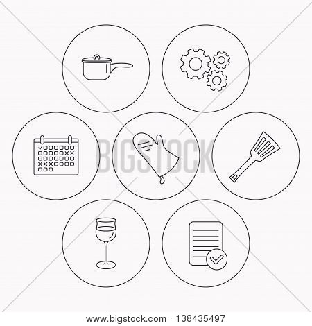 Saucepan, potholder and wineglass icons. Kitchen utensils linear sign. Check file, calendar and cogwheel icons. Vector